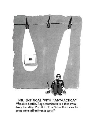 Mr. Empirical With Antarctica Small Is Hostile Art Print by Michael Crawford