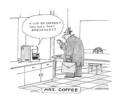 Man Of The House Drawing - Mrs. Coffee: by Mick Stevens