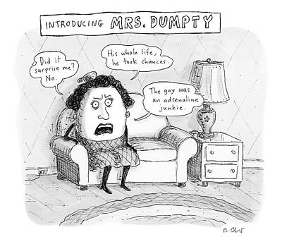 Nursery Rhymes Drawing - Mrs. Dumpty Sits On A Couch In Living Room by Roz Chast