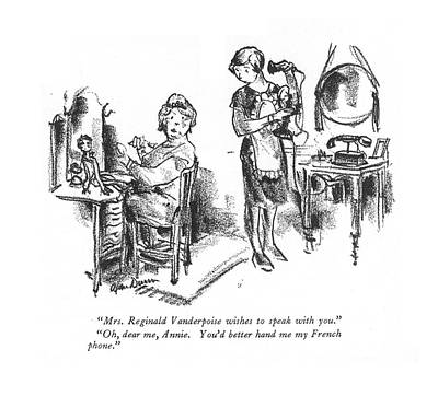 Competition Drawing - Mrs. Reginald Vanderpoise Wishes To Speak by Alan Dunn