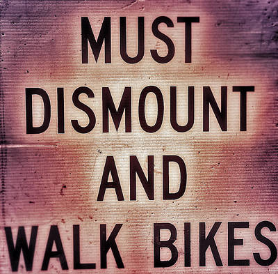 Photograph - Must Dismount Sign Art by Bill Owen