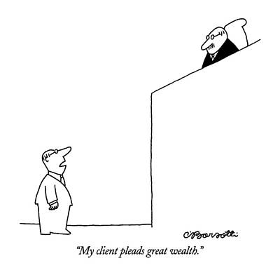 April 8th Drawing - My Client Pleads Great Wealth by Charles Barsotti