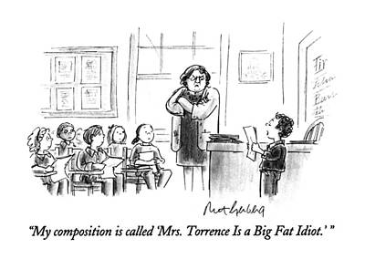 Book Title Drawing - My Composition Is Called 'mrs. Torrence Is A Big by Mort Gerberg