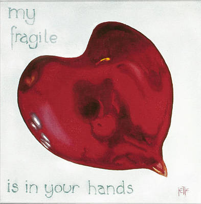 Painting - My Fragile Heart Is In Your Hands by Jette Van der Lende