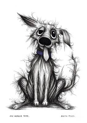 Mutt Drawing - My Horrid Dog by Keith Mills