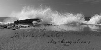 Coastal Quote Wall Art - Photograph - My Life In Black And White by Heidi Smith
