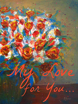 Painting - My Love For You by Robie Benve