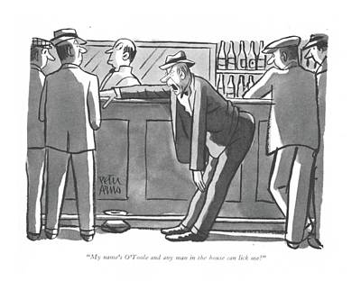 Upset Drawing - My Name's O'toole And Any Man In The House by Peter Arno