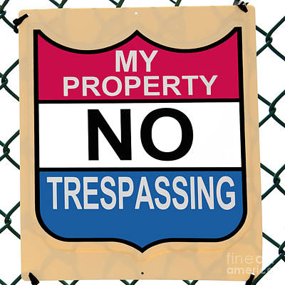 Photograph - My Property No Trespassing Sign by Phil Cardamone