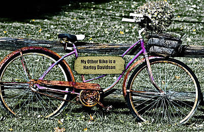 Bike Photograph - My Other Bike Is A Harley Davidson by Bill Cannon