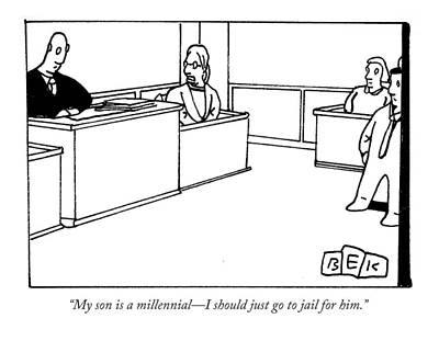 Jail Drawing - My Son Is A Millennial - I Should Just Go To Jail by Bruce Eric Kaplan