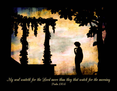 My Soul Waiteth On The Lord Art Print by Denise Beverly