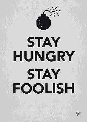 Inspirational Wall Art - Digital Art - My Stay Hungry Stay Foolish Poster by Chungkong Art