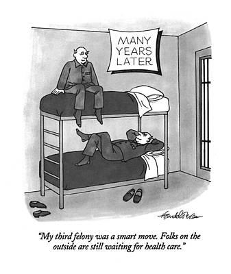 Medical Drawing - My Third Felony Was A Smart Move.  Folks by J.B. Handelsman