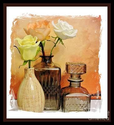 Decanters Digital Art - My Three Roses Still Life by Marsha Heiken