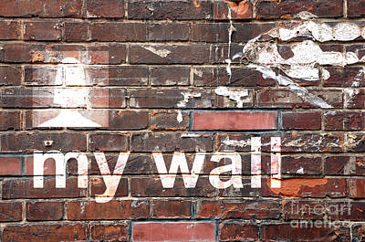 Message Art Digital Art - My Wall by Delphimages Photo Creations