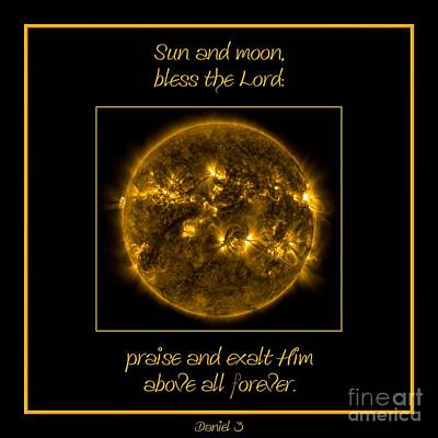 Nasa The Suns Corona Sun And Moon Bless The Lord Praise And Exalt Him Above All Forever Print by Rose Santuci-Sofranko