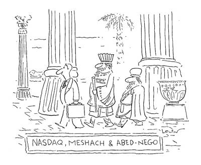 Exchange Drawing - Nasdaq, Meshach And Abednego by Arnie Levin