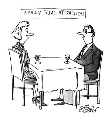 Attraction Drawing - Nearly Fatal Attraction by Peter Steiner