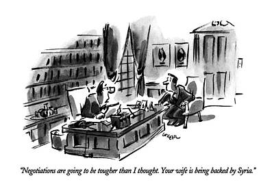 Negotiations Are Going To Be Tougher Than Art Print