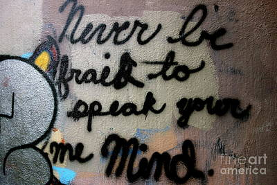 Vandalize Photograph - Never Be Afraid To Speak Your Mind by Jacqueline Athmann