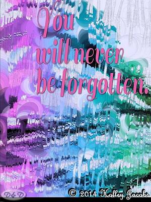 Mixed Media - Never Be Forgotten by Holley Jacobs