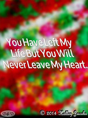 Mixed Media - Never Leave My Heart by Holley Jacobs