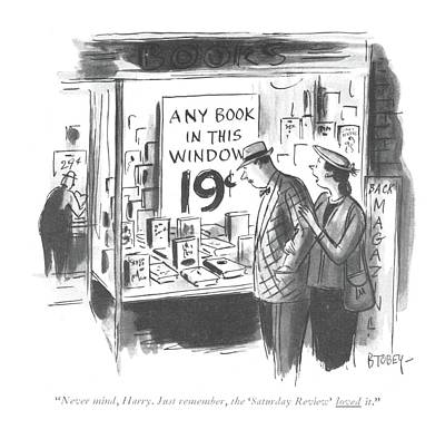 Storefront Drawing - Never Mind, Harry. Just Remember, The 'saturday by Barney Tobey