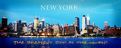 Skylines Royalty-Free and Rights-Managed Images - New York is The Greatest City in the World by Heidi Hermes