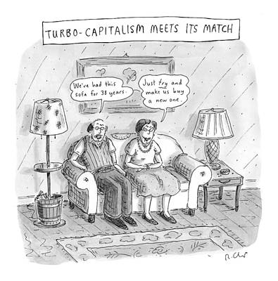 Capitalism Wall Art - Drawing - New Yorker May 10th, 1999 by Roz Chast
