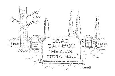 Grave Drawing - New Yorker October 5th, 1987 by Robert Mankoff