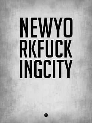 Cities Digital Art - Newyorkfuckingcity  Poster Grey by Naxart Studio