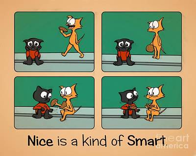 Art Print featuring the drawing Nice Is A Kind Of Smart by Pet Serrano
