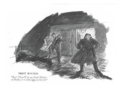 Protection Drawing - Night Watch Boy! There'll Be No Pearl Harbor by Perry Barlow