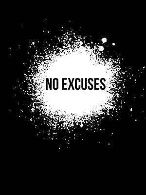 No Excuses Poster Black  Art Print by Naxart Studio