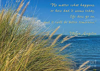 Photograph - No Matter What Happens By Maya Angelou by Olga Hamilton