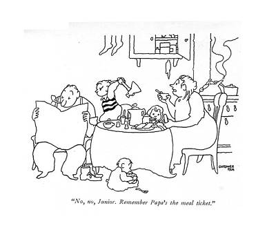 Hammer Drawing - No, No, Junior. Remember Papa's The Meal Ticket by Gardner Rea