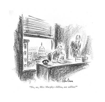 Murphy Drawing - No, No, Miss Murphy - Billion, Not Million! by Alan Dunn