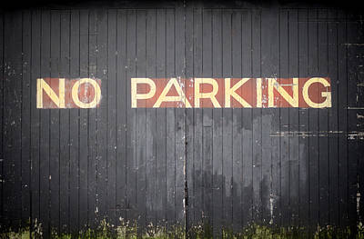 Old Barn Photograph - No Parking by Heather Applegate