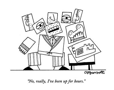 No, Really, I've Been Up For Hours Art Print by Charles Barsotti