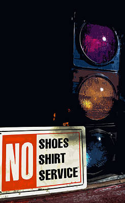 Photograph - No Shoes No Shirt No Service by Bill Owen