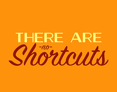 Typographic Photograph - No Shortcuts by Brandon Addis
