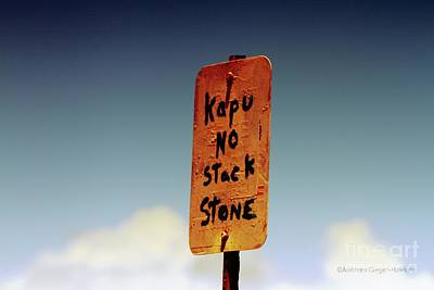 Photograph - No Stack Stone Sign by Audreen Gieger