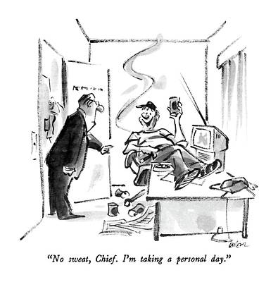 No Sweat, Chief.  I'm Taking A Personal Day Art Print by Lee Lorenz