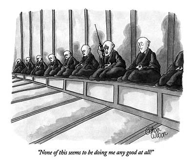 Monks Drawing - None Of This Seems To Be Doing Me Any Good At All! by Gahan Wilson