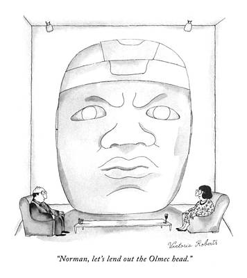 Living Room Art Drawing - Norman, Let's Lend Out The Olmec Head by Victoria Roberts