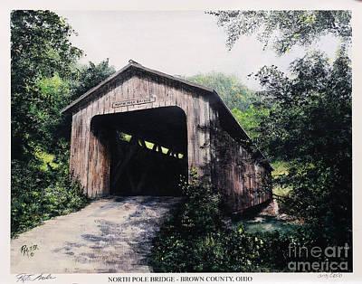 North Pole Covered Bridge Brown County Ohio Art Print by Rita Miller