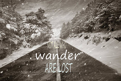 Not All Who Wander Are Lost  Mountains Art Print by Guido Montanes Castillo