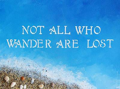 Coastal Quote Wall Art - Painting - Not All Who Wander by Michelle Eshleman