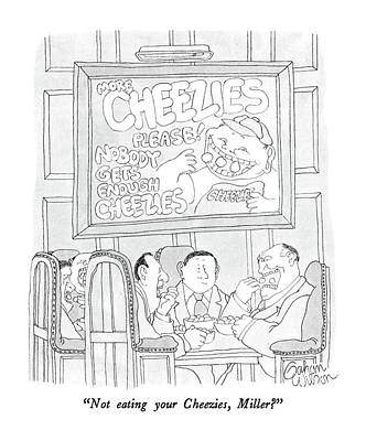 Snack Drawing - Not Eating Your Cheezies by Gahan Wilson